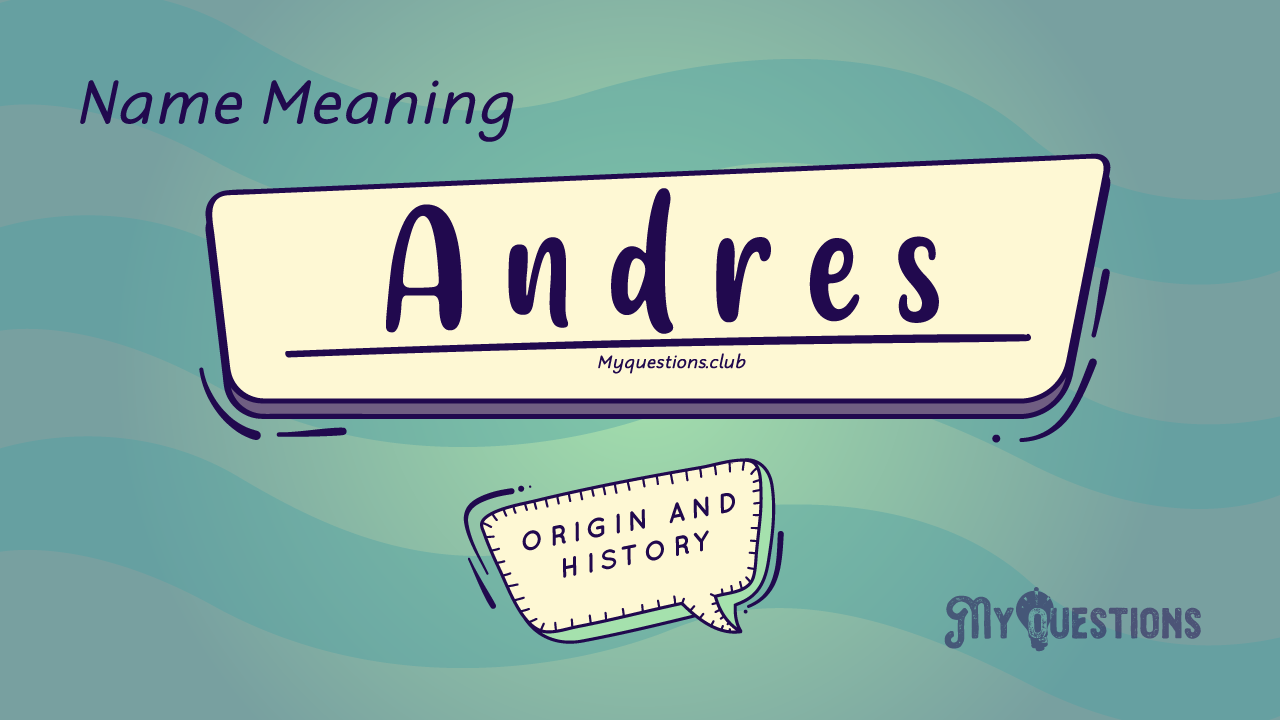 ANDRES-NAME-MEANING