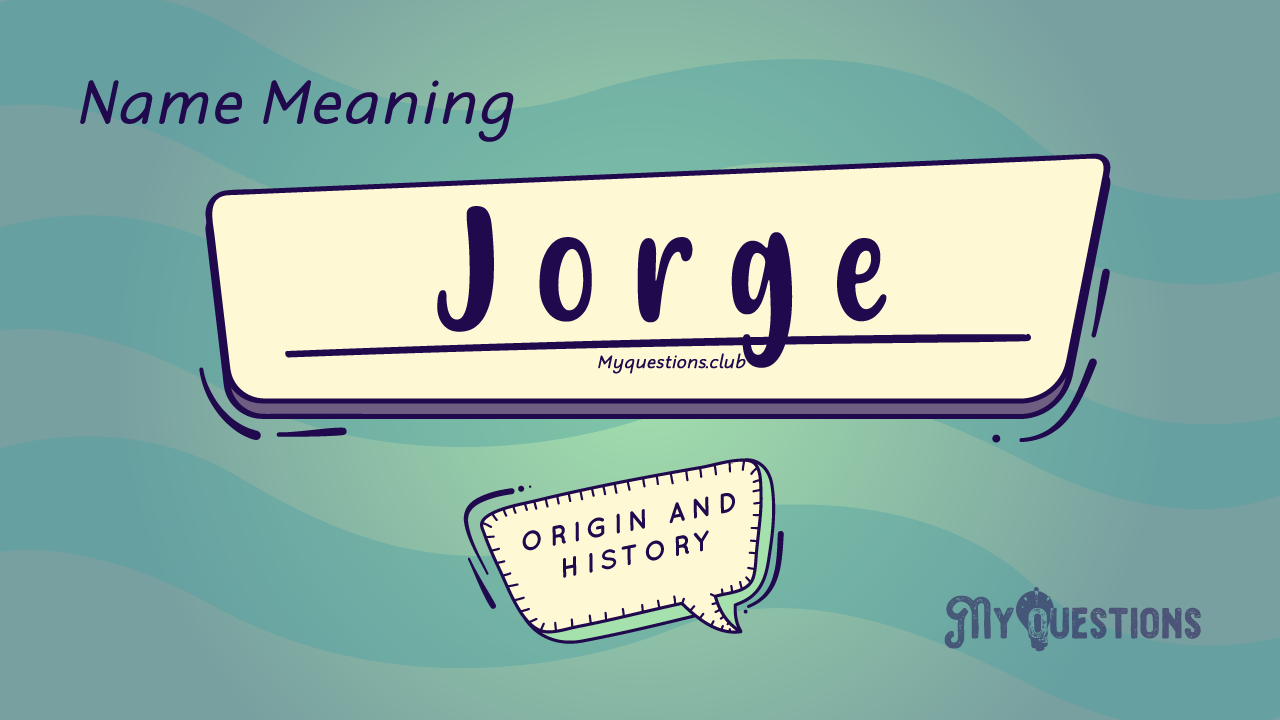 JORGE-NAME-MEANING