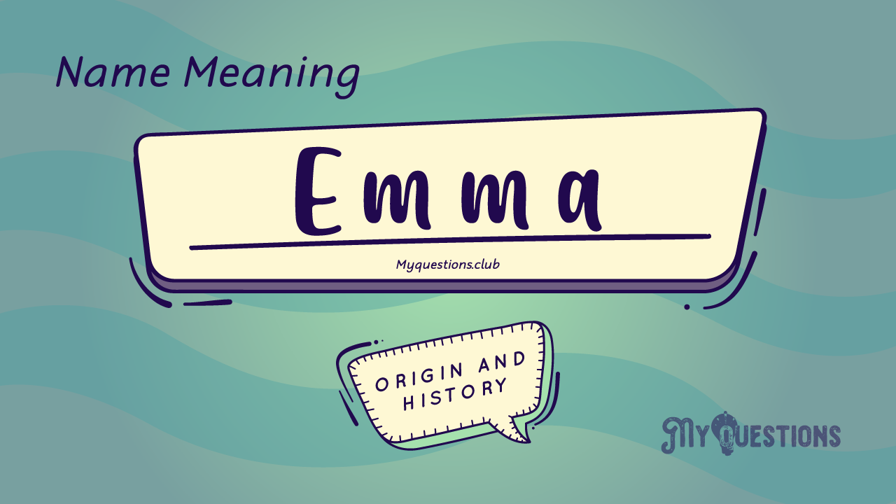 EMMA NAME MEANING