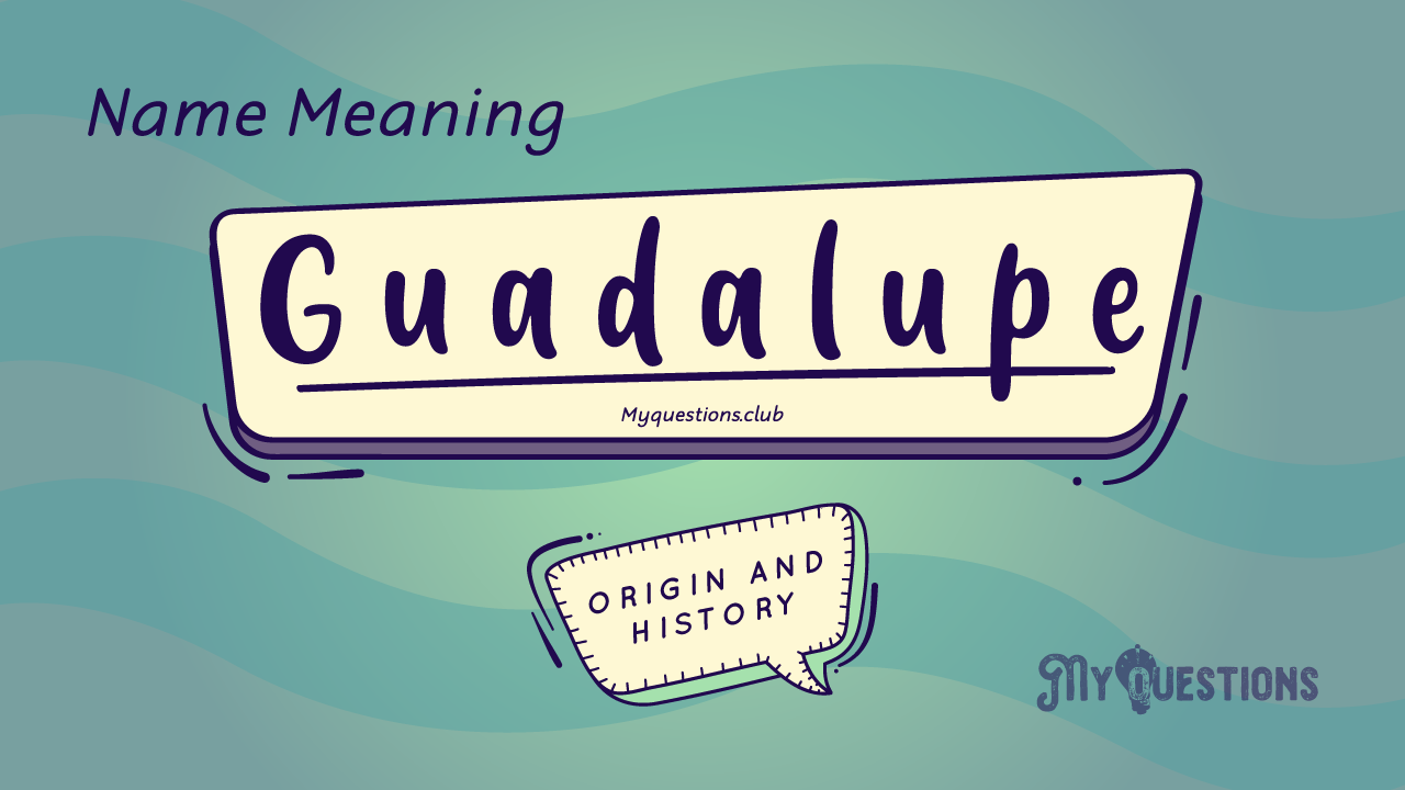 GUADALUPE NAME MEANING
