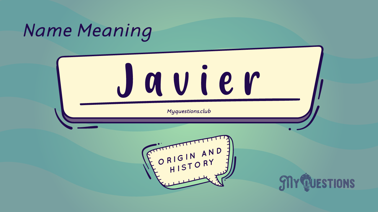 JAVIER NAME MEANING