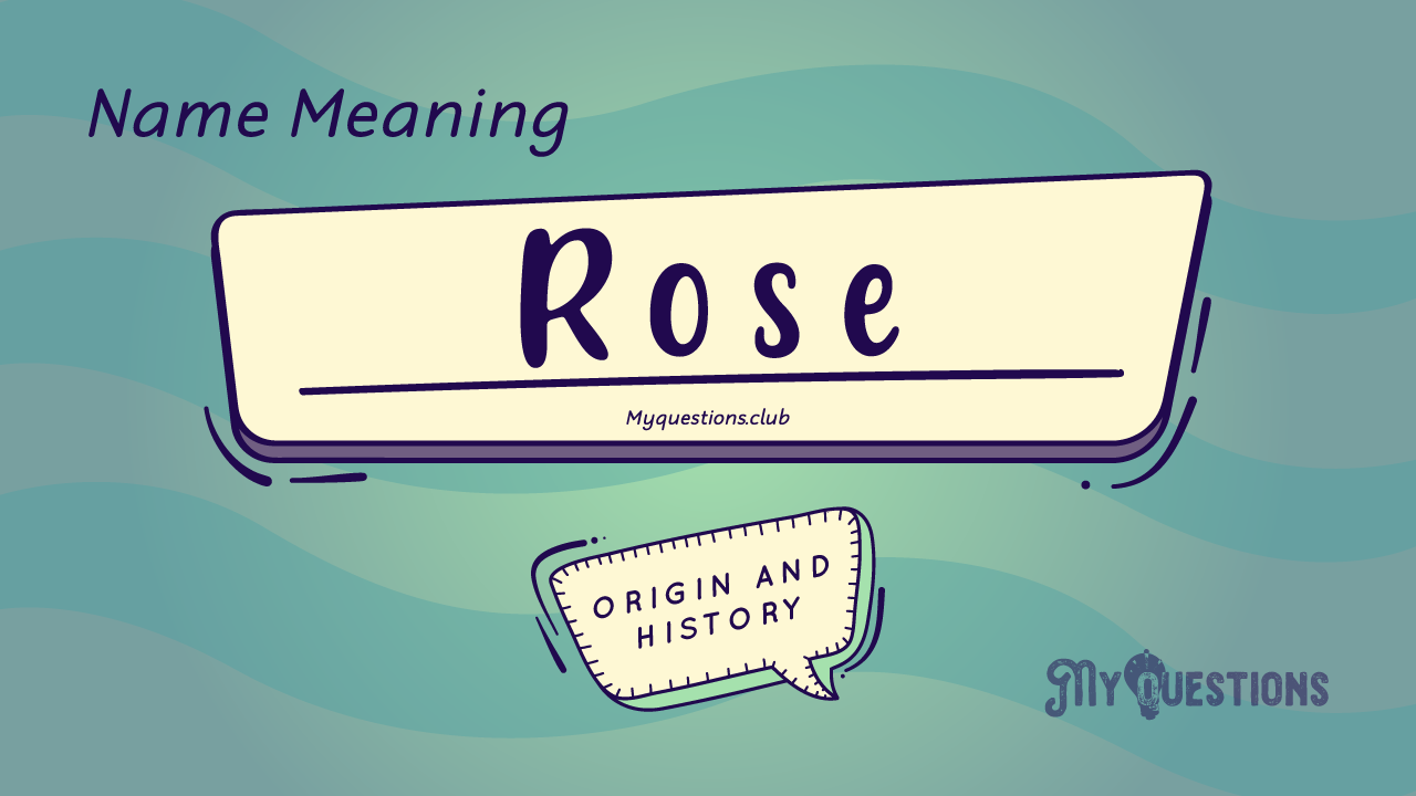 ROSE NAME MEANING
