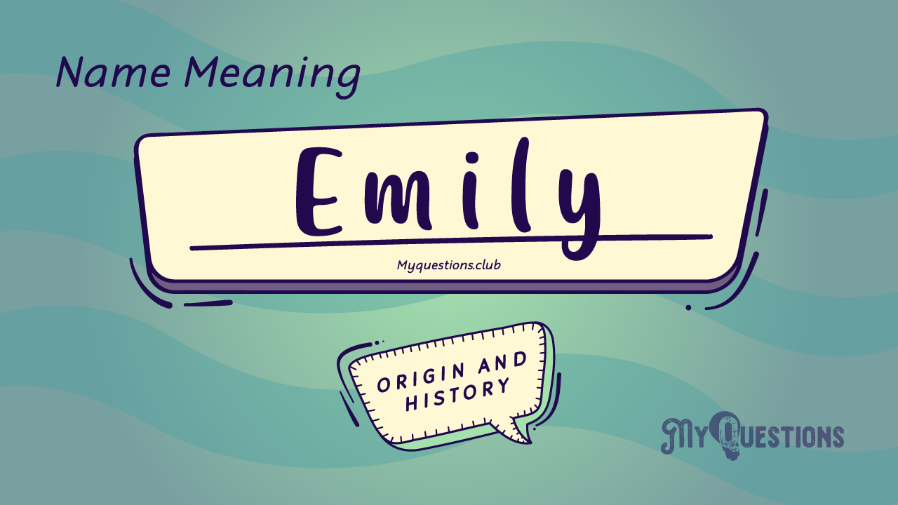 EMILY NAME MEANING