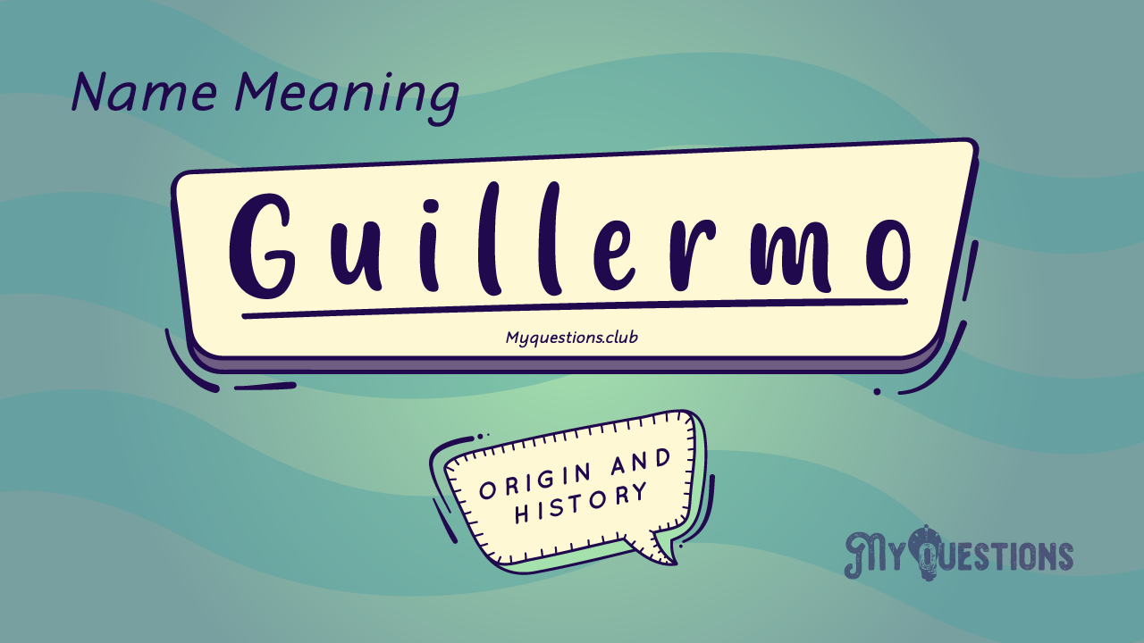 GUILLERMO NAME MEANING