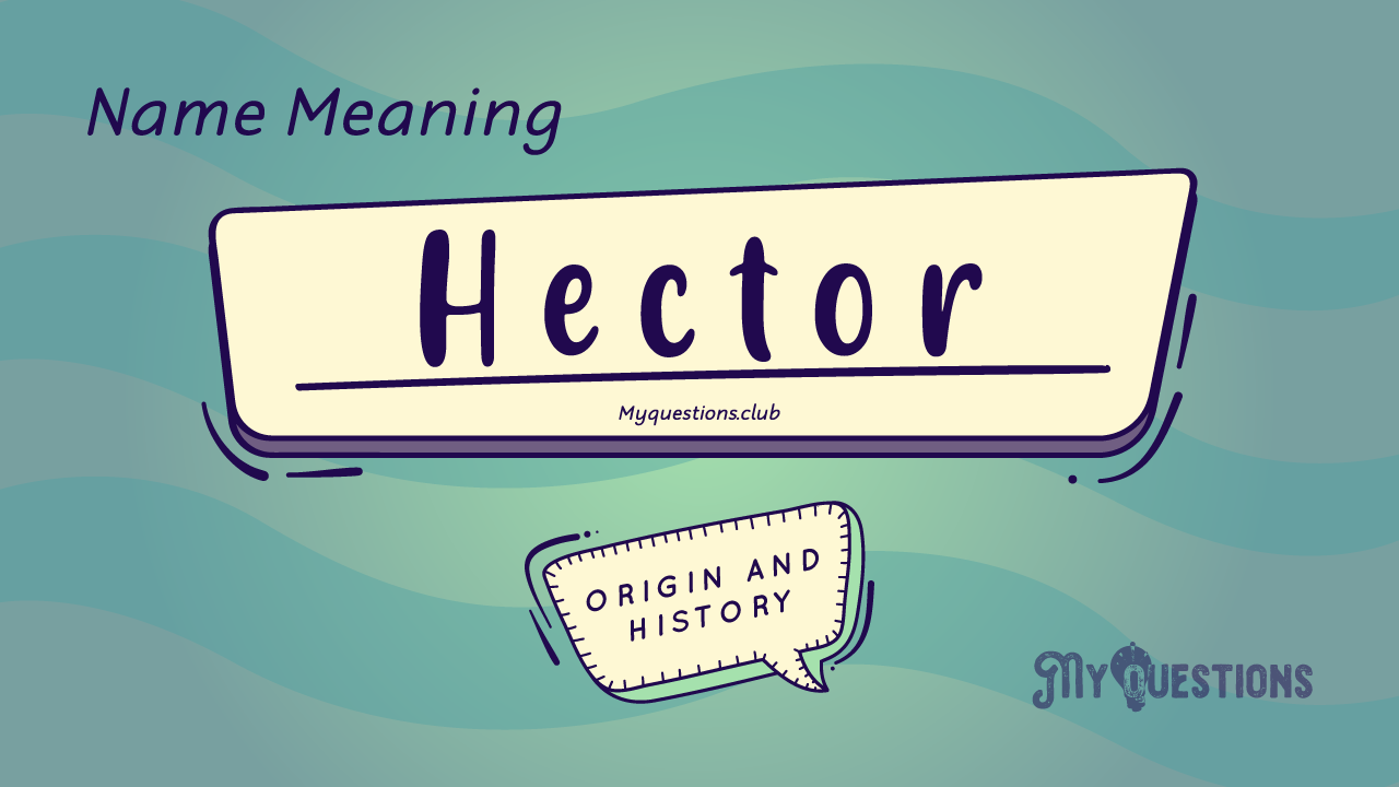HECTOR NAME MEANING