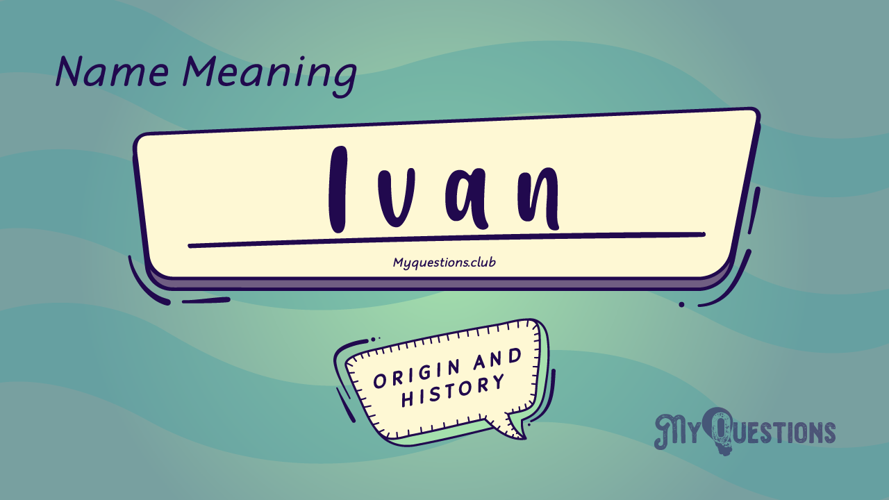 IVAN NAME MEANING