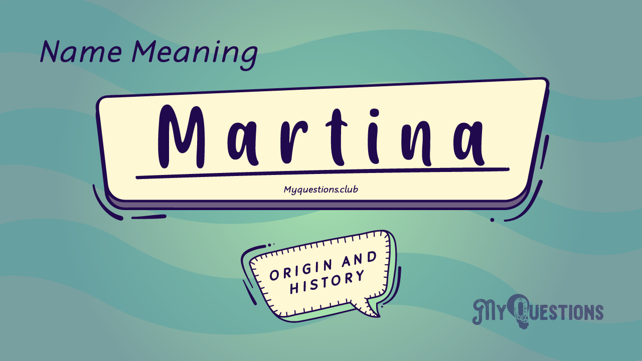 MARTINA NAME MEANING