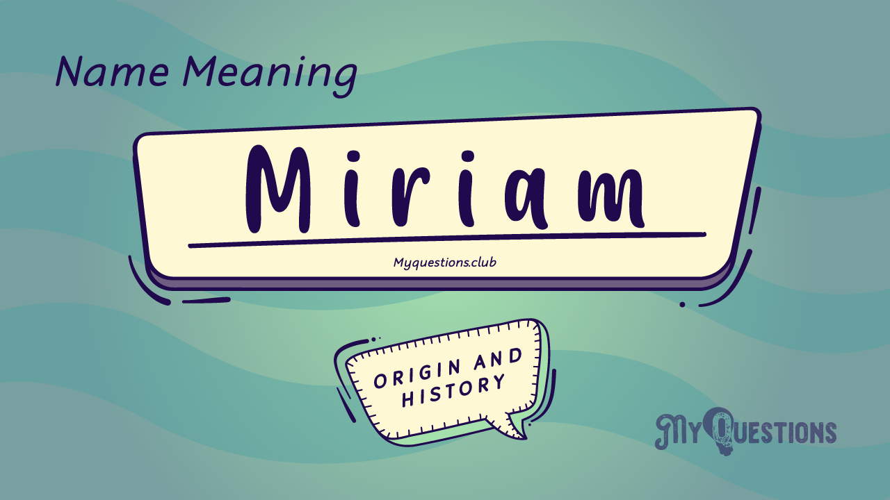 MIRIAM NAME MEANING