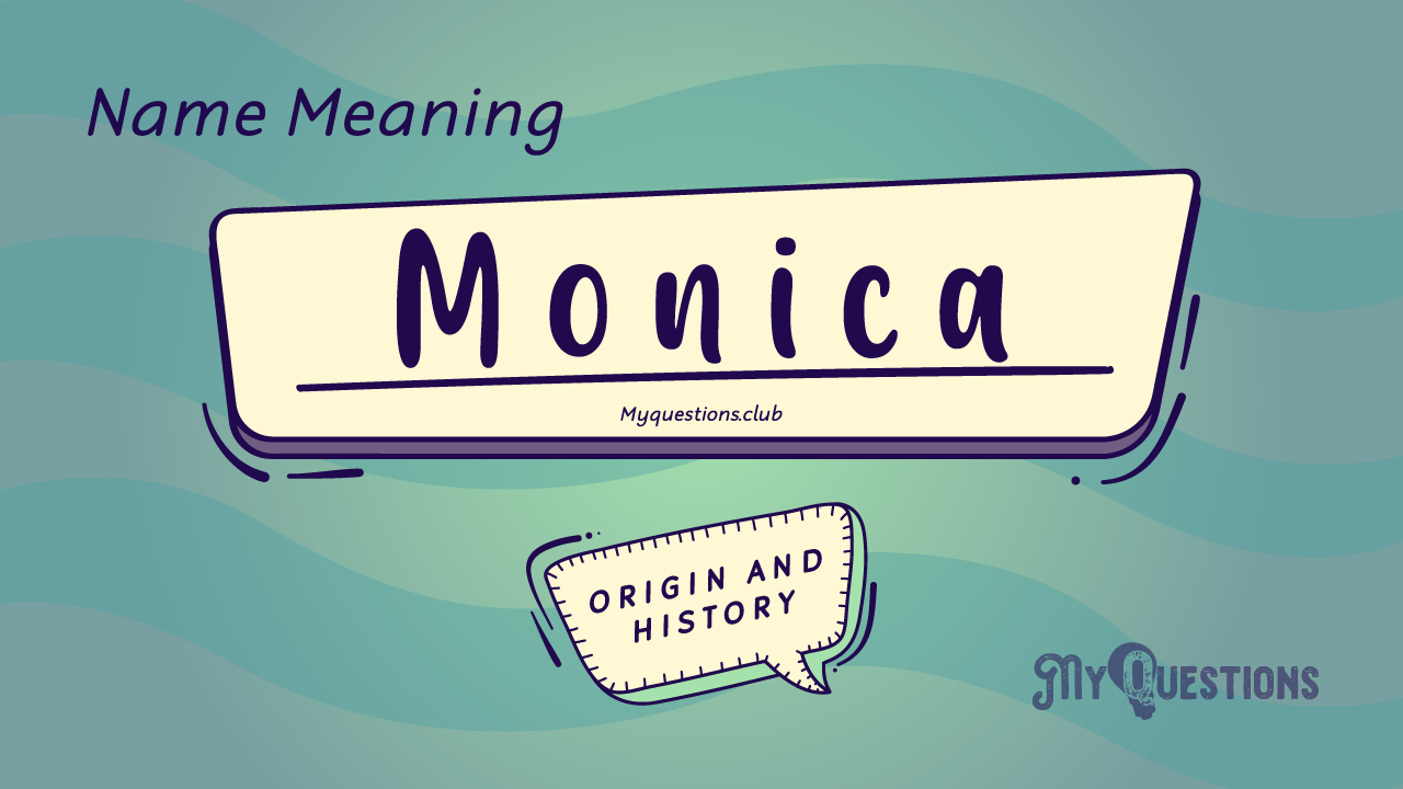 MONICA NAME MEANING