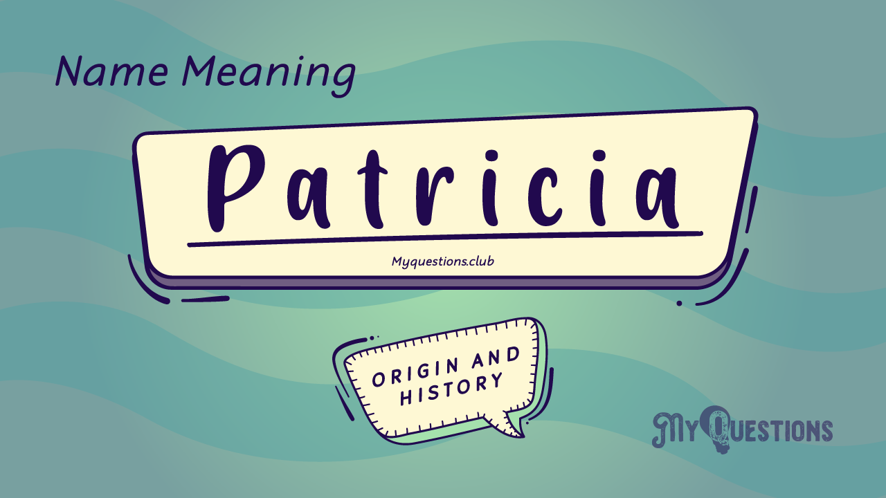 PATRICIA NAME MEANING