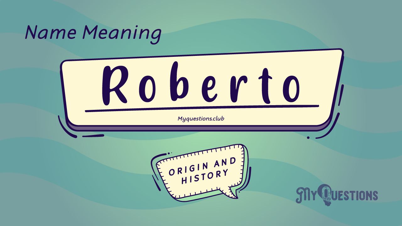 ROBERTO NAME MEANING