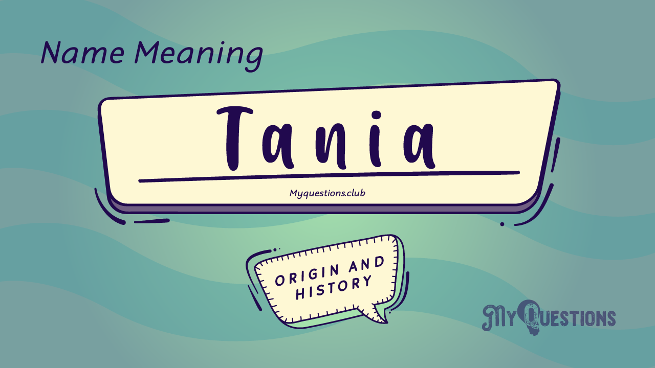 TANIA NAME MEANING