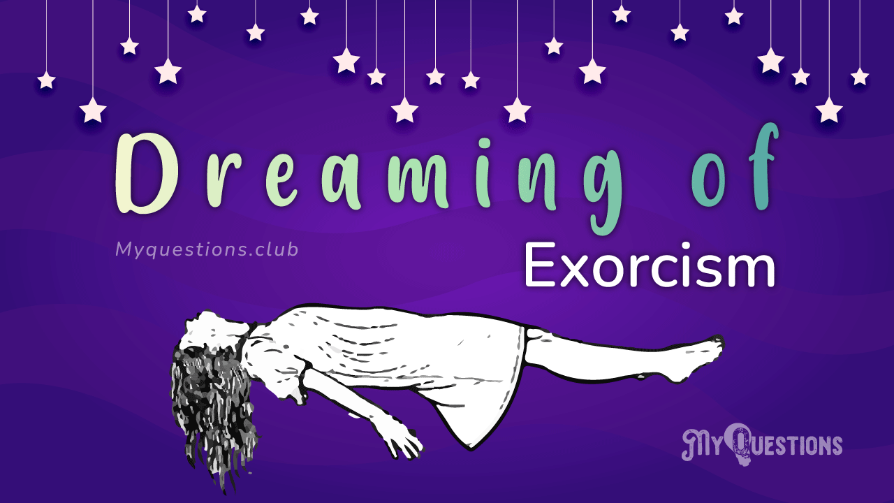 DREAMING OF EXORCISM