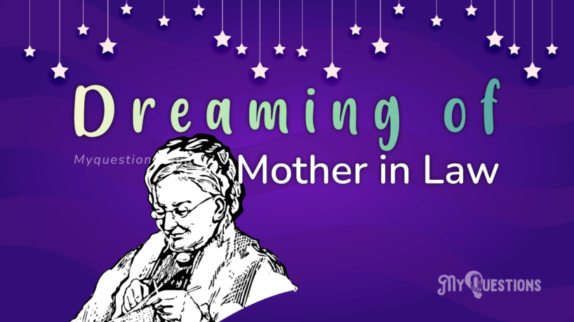 DREAMING OF MOTHER-IN-LAW