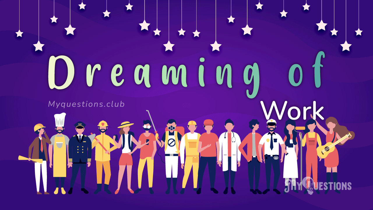 DREAMING OF WORK