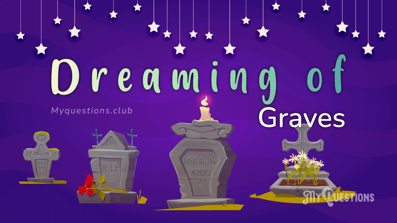 TO DREAM OF GRAVES