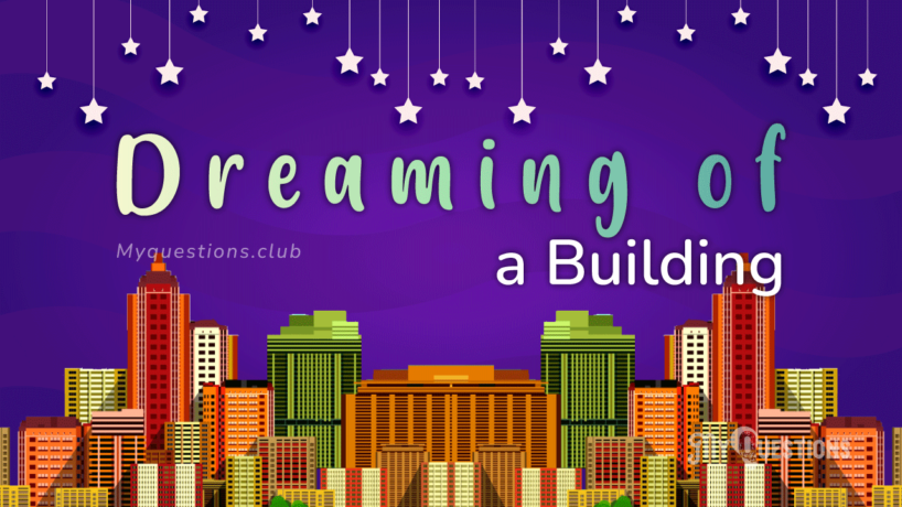 DREAMING OF A BUILDING