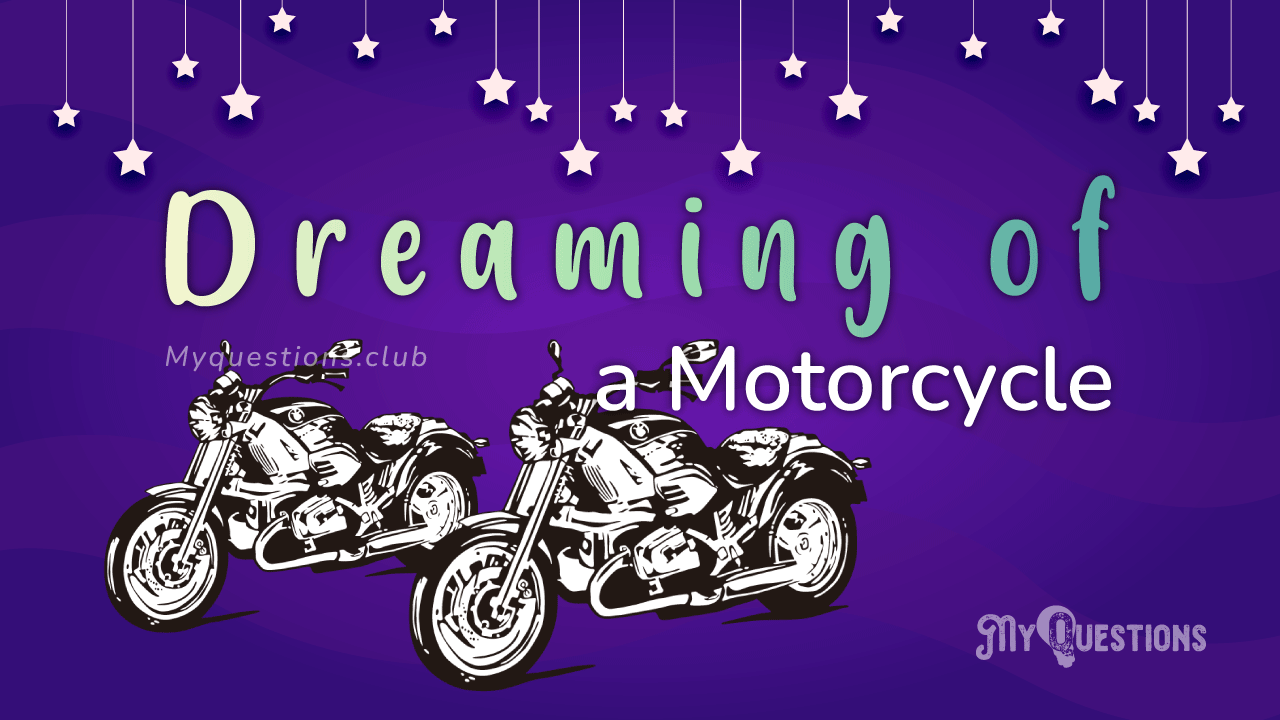 DREAMING OF A MOTORCYCLE