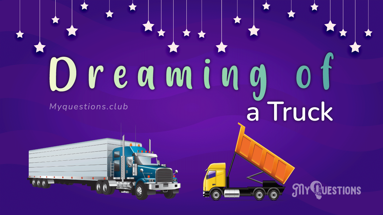 DREAMING OF A TRUCK