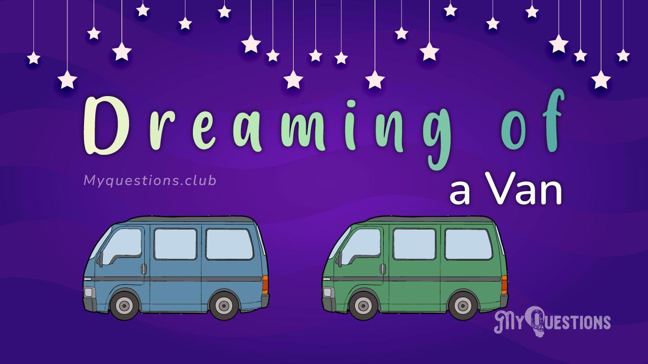 DREAMING OF A VAN