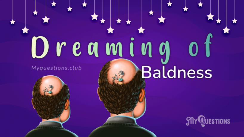 DREAMING OF BALDNESS