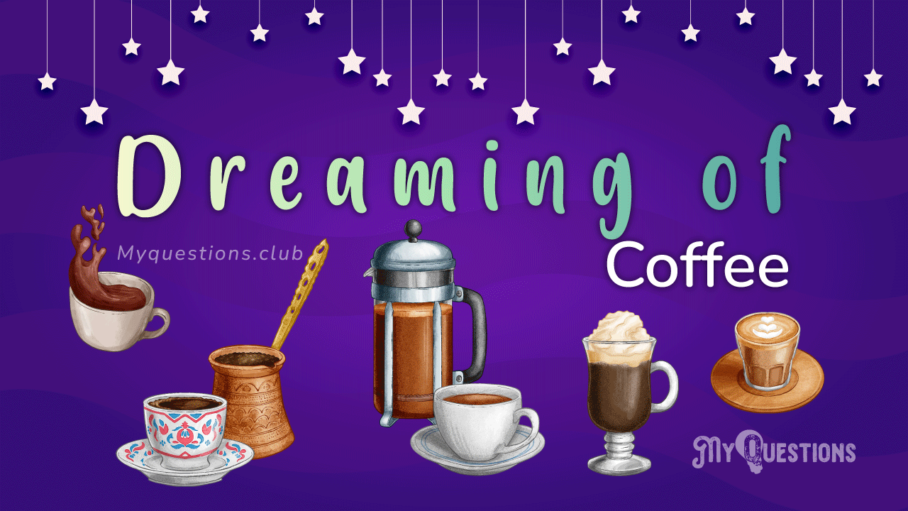 DREAMING OF COFFEE