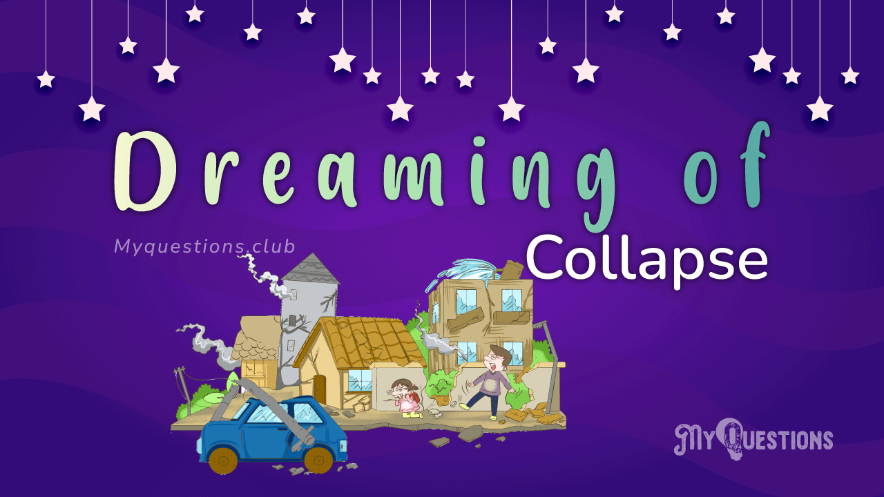 DREAMING OF COLLAPSE