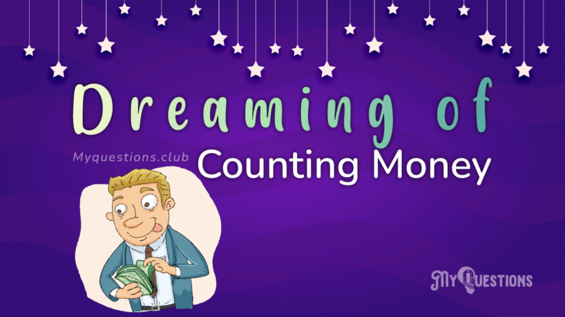 DREAMING OF COUNTING MONEY