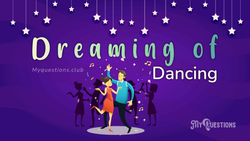 DREAMING OF DANCING