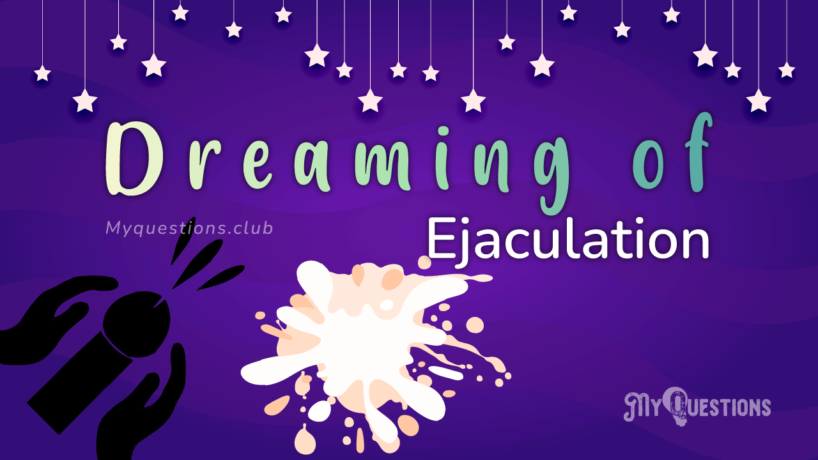 DREAMING OF EJACULATION