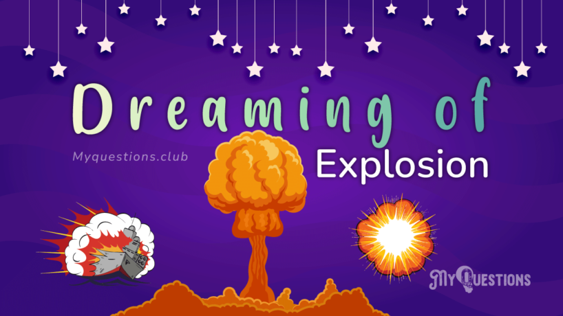 DREAMING OF EXPLOSION