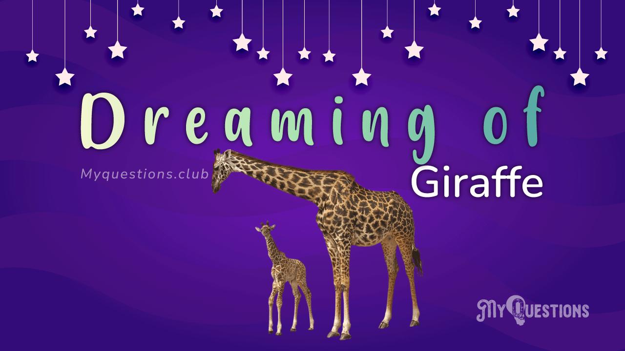 DREAMING OF GIRAFFE