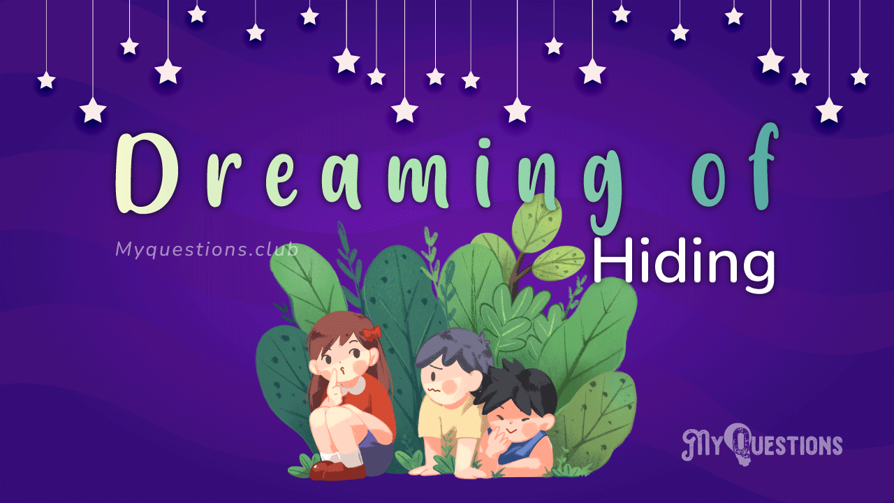 DREAMING OF HIDING