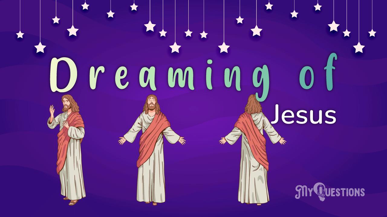 DREAMING OF JESUS