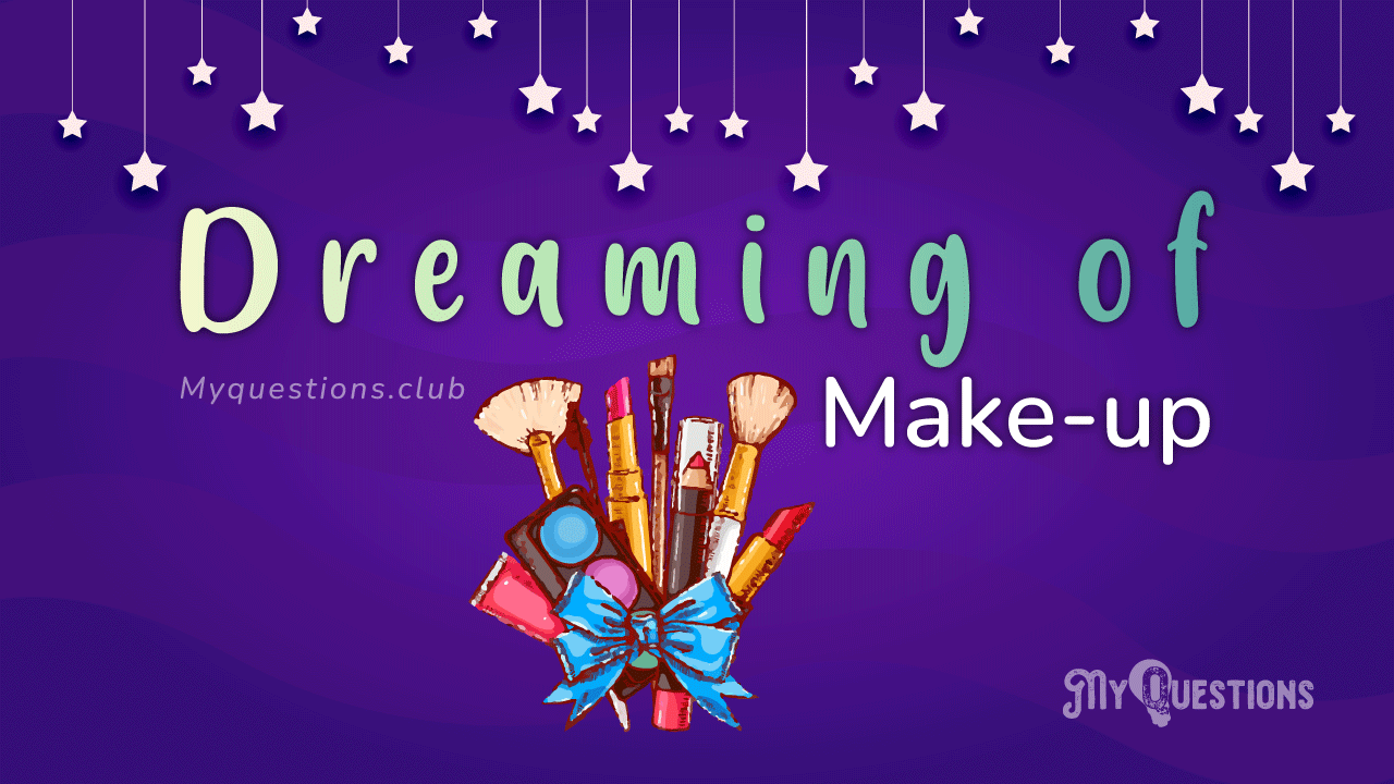 DREAMING OF MAKE-UP