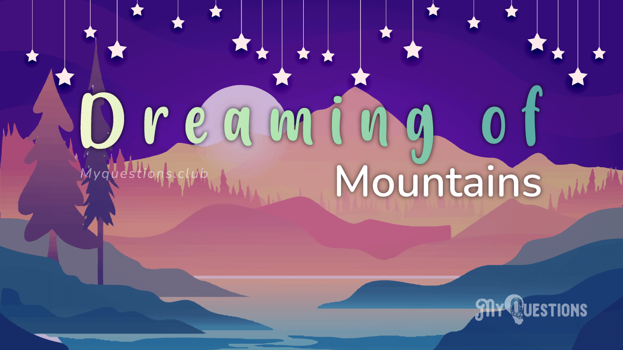 DREAMING OF MOUNTAINS