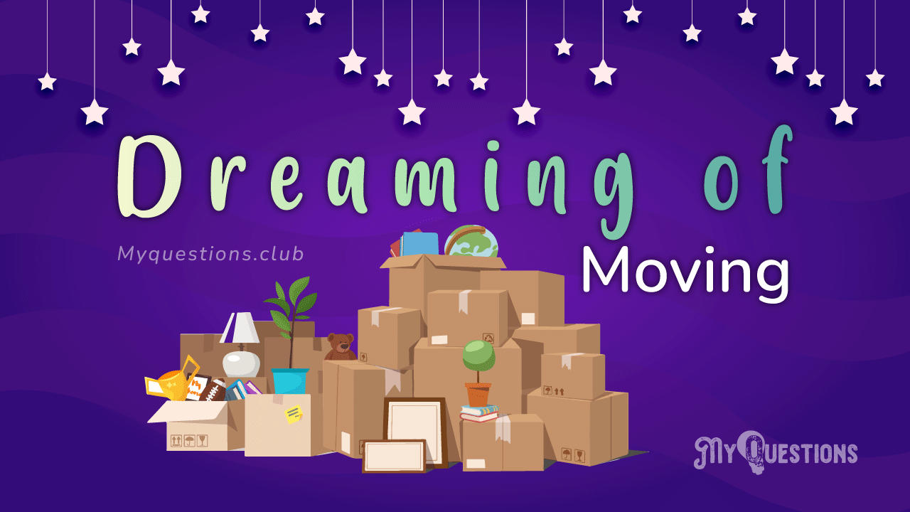 DREAMING OF MOVING