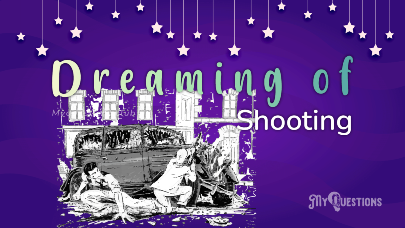 DREAMING OF SHOOTING