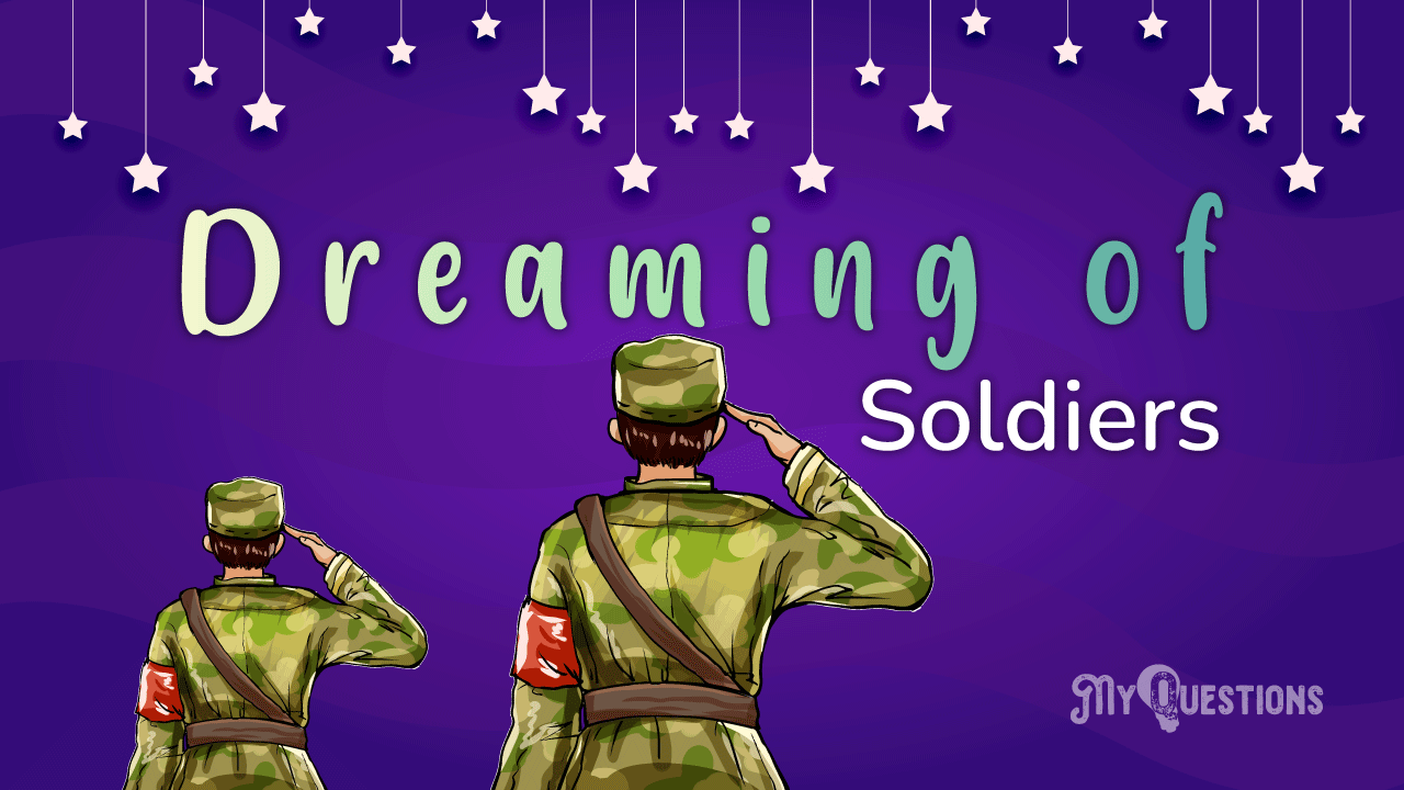 DREAMING OF SOLDIERS