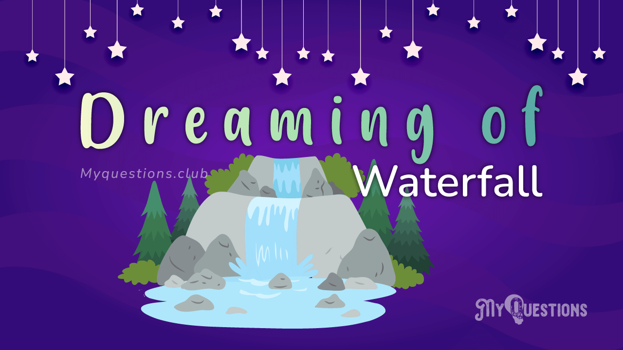 DREAMING OF WATERFALL