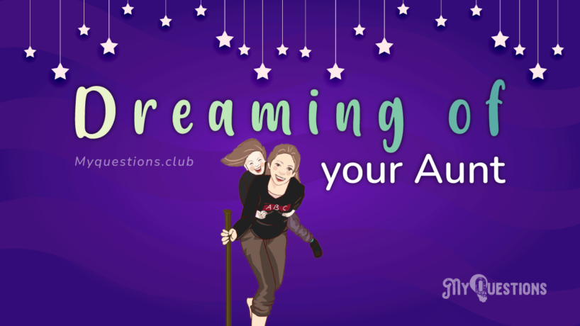 DREAMING OF YOUR AUNT