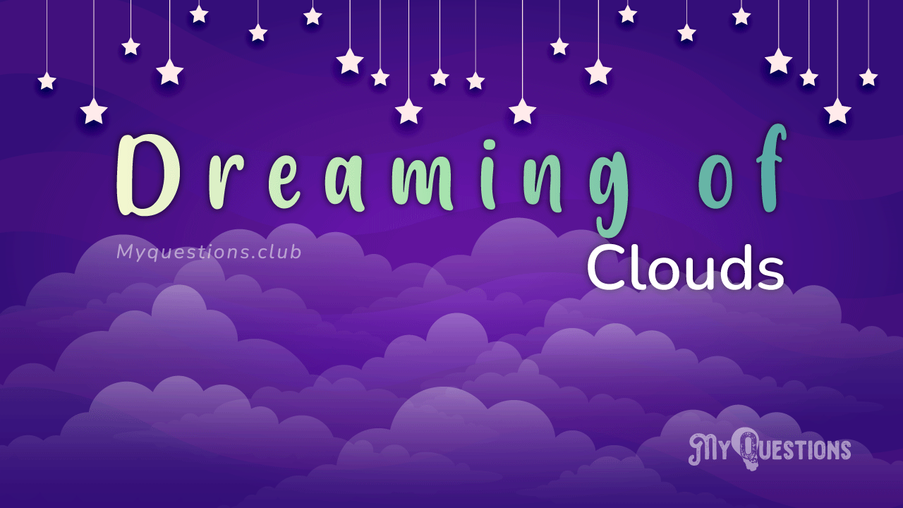 TO DREAM OF CLOUDS