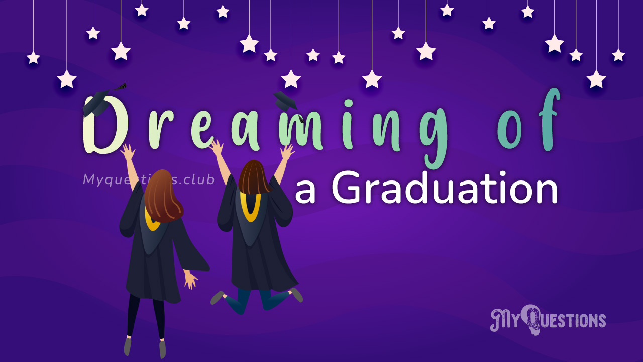 DREAMING OF A GRADUATION