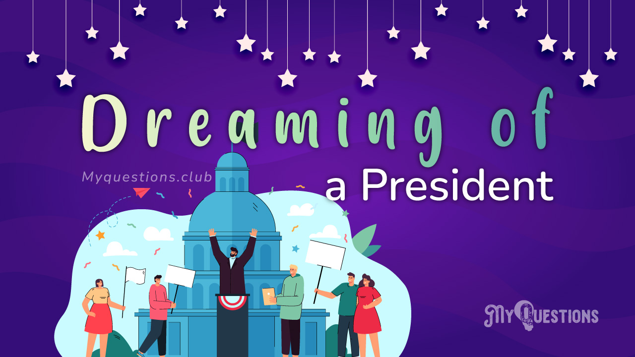 DREAMING OF A PRESIDENT