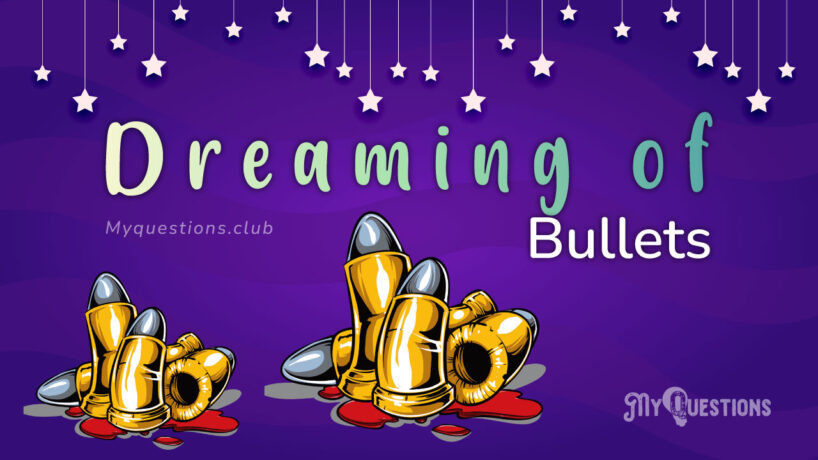 DREAMING OF BULLETS