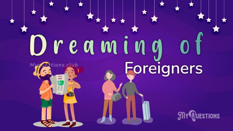 DREAMING OF FOREIGNERS