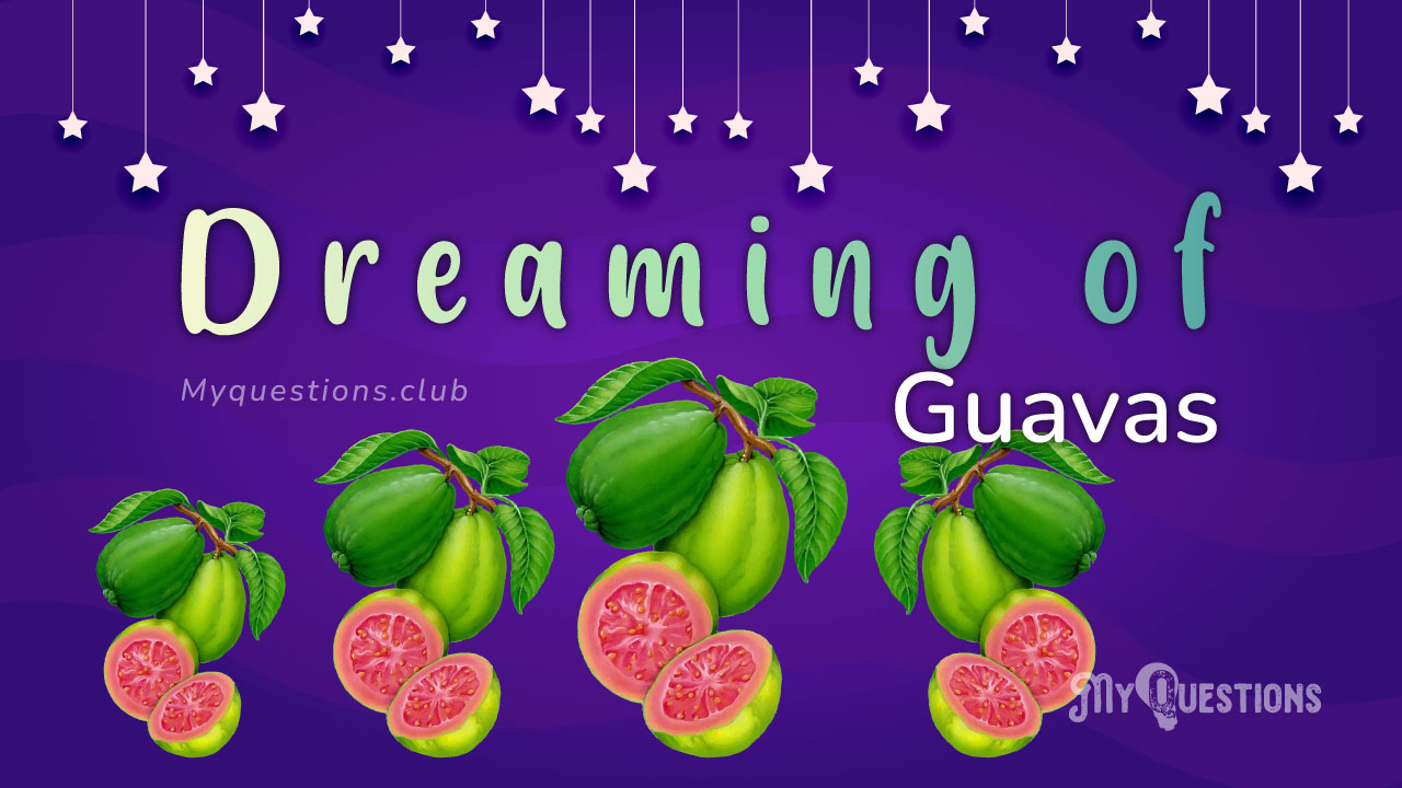 DREAMING OF GUAVAS
