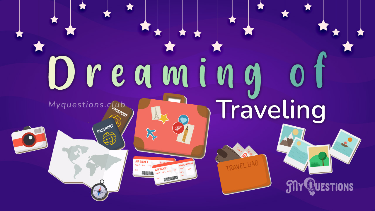 DREAMING OF TRAVELING