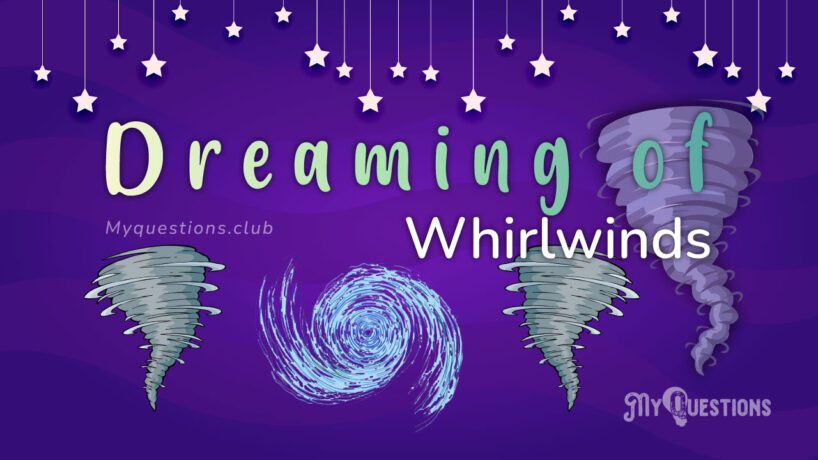DREAMING OF WHIRLWINDS